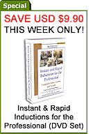 Instant and Rapid Inductions for Hypnosis Professional