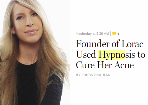 Founder of Lorac uses hypnotherapy to cure acne